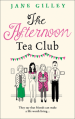 The Afternoon Tea Club by Jane Gilley