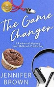 The Game Changer: A Parkwood Mystery by Jennifer Brown