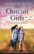 The Outcast Girls by Shirley Dickson