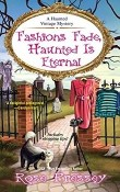 Fashions Fade, Haunted Is Eternal: A Haunted Vintage Mystery #7 by Rose Pressey