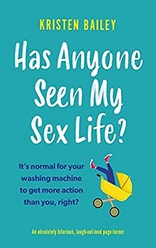 Has Anyone Seen My Sex Life? by Kristen Bailey