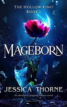Mageborn: The Hollow King #1 by Jessica Thorne