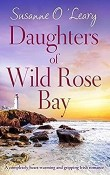 Daughters of Wild Rose Bay: Sandy Cove #4 by Susanne O'Leary