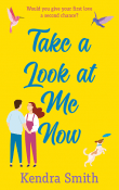 Take a Look at Me Now by Kendra Smith