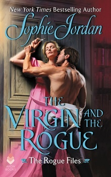 The Virgin and the Rogue: The Rogue Files #6 by Sophie Jordan