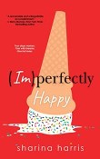 (Im)perfectly Happy by Sharina Harris