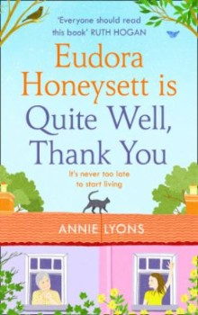 Eudora Honeysett is Quite Well, Thank You by Annie Lyons