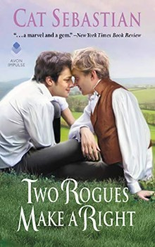 Two Rogues Make a Right: Seducing the Sedgewicks #3 by Cat Sebastian