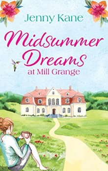 Midsummer Dreams at Mill Grange by Jenny Kane