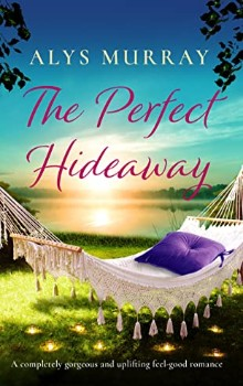 The Perfect Hideaway: Full Bloom Farm #3 by Alys Murray
