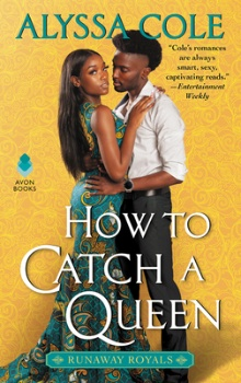 How to Catch a Queen: Runaway Royals #1 by Alyssa Cole