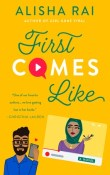 First Comes Like: Modern Love #3 by Alisha Rai