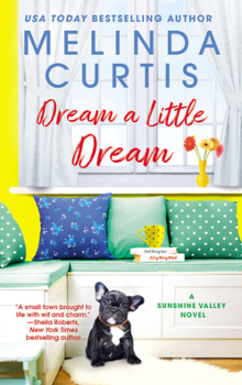 Dream a Little Dream: Sunshine Valley #3 by Melinda Curtis