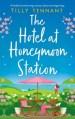 the hotel at honeymoon station by tilly tennant