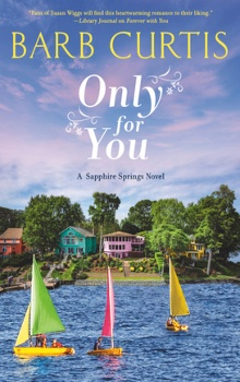 Only For You: Sapphire Springs #2 by Barb Curtis