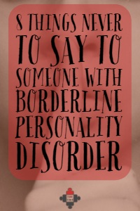 am i dating someone with borderline personality disorder 23 things people with borderline personality disorder want you to know i am lucky to be in a relationship with someone patient.