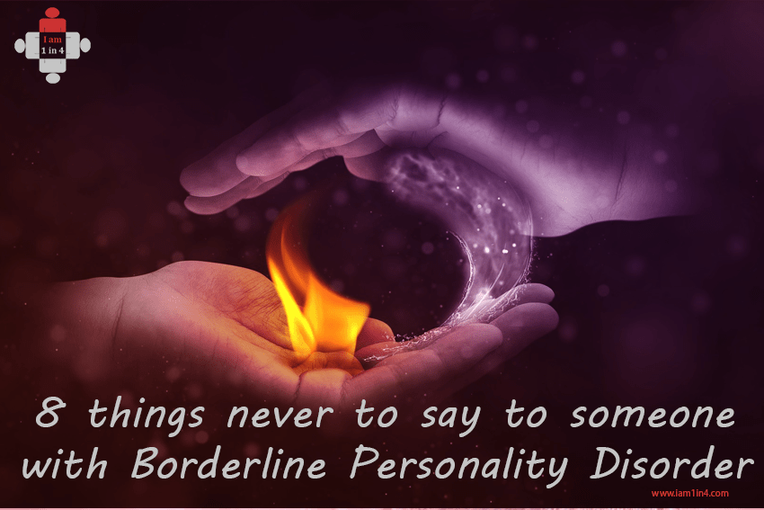 8 things never to say to someone with Borderline Personality Disorder