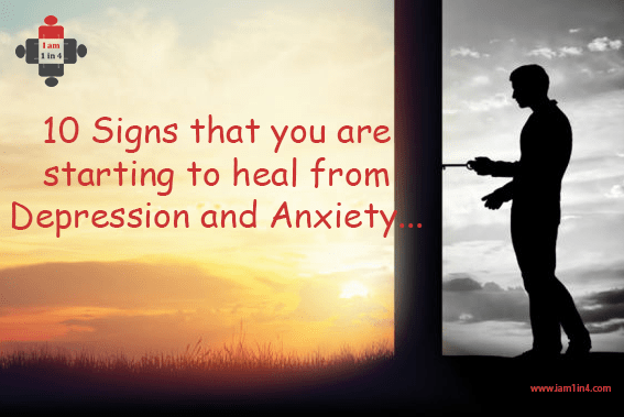 10 Signs that you are starting to heal from Depression and Anxiety…