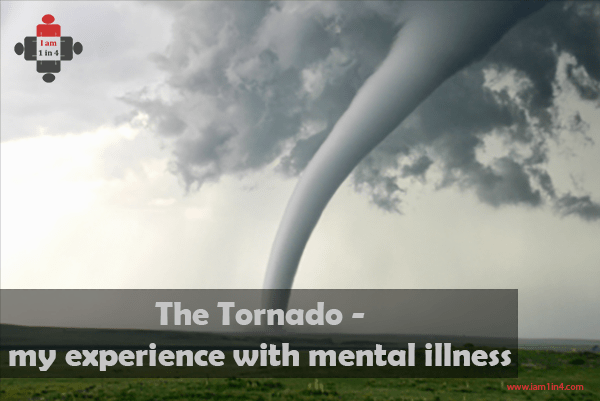 The Tornado – my experience with mental illness