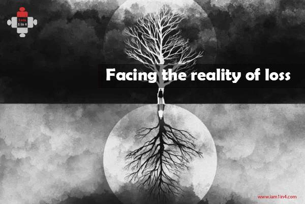 Facing the reality of loss