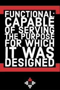 Functional: 'capable of serving the purpose for which it was designed'