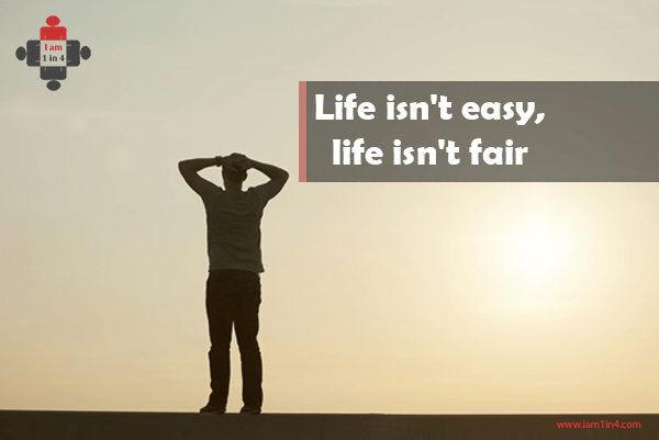 Life isn't easy, life isn't fair