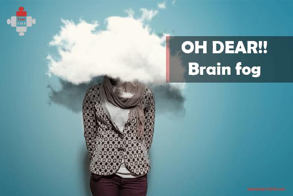 OH DEAR!! Brain fog