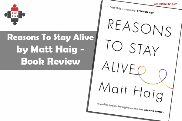 Reasons To Stay Alive by Matt Haig – Book Review