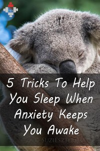 5 Tricks To Help You Sleep When Anxiety Keeps You Awake
