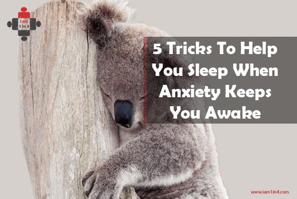 5 Tricks To Help You Sleep When Anxiety Keeps You Awake