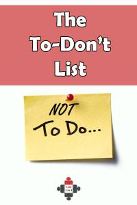 The To-Don't List