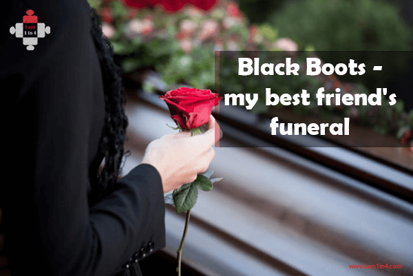 Black Boots – my best friend's funeral