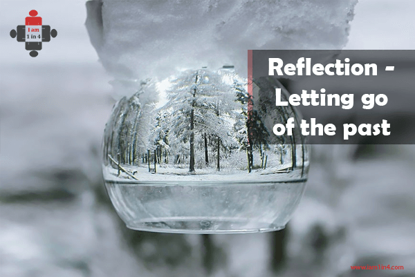 Reflection – Letting go of the past