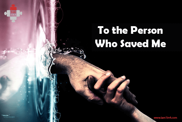 To The Person Who Saved Me
