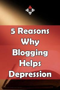 5 Reasons Why Blogging Helps Depression