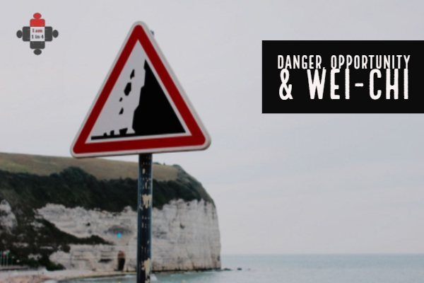 Danger, Opportunity & Wei-chi