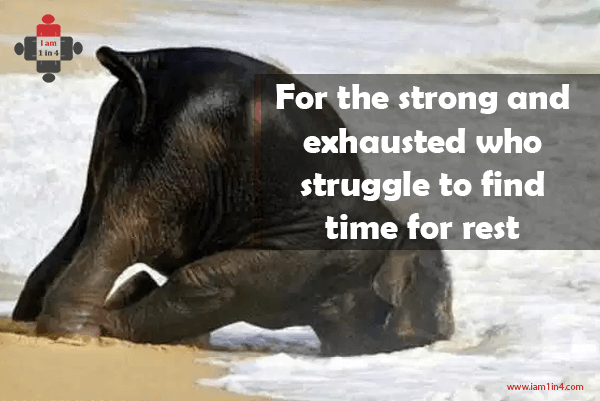 For the strong and exhausted who struggle to find time for rest