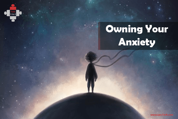 Owning your Anxiety