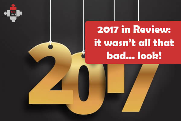 2017 in Review: it wasn't all that bad…look!