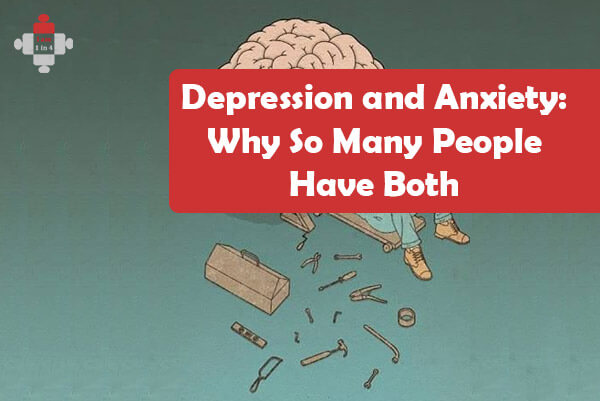 Depression and Anxiety: Why So Many People Have Both