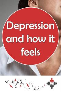Depression and how it feels. How does depression feel? You don't feel. It's just black and deathly quiet, an internal prison. It's not sadness. It's an illness.