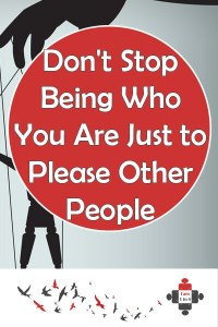 Don't Stop Being Who You Are Just to Please Other People. We all have something unique to offer. A simple hello as you pass someone in the hallway or a nice comment on someone's post can make that person's day.