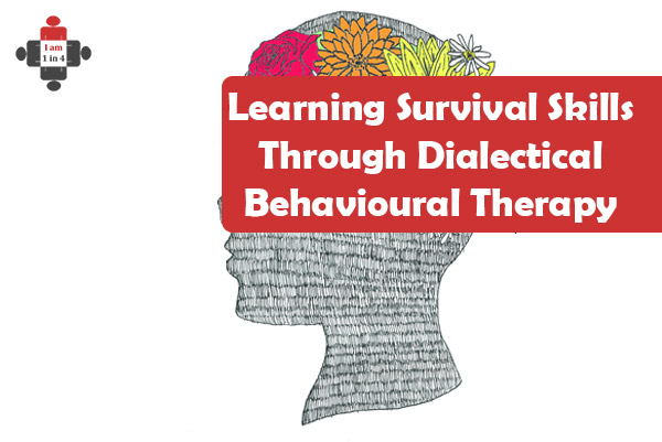 Learning Survival Skills Through Dialectical Behavioural Therapy