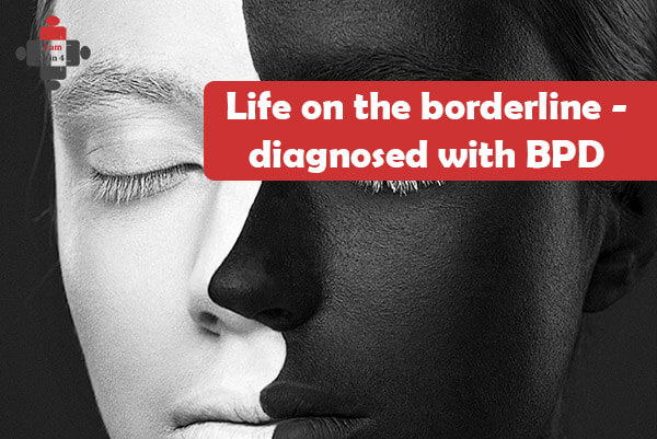 Life on the borderline – diagnosed with BPD