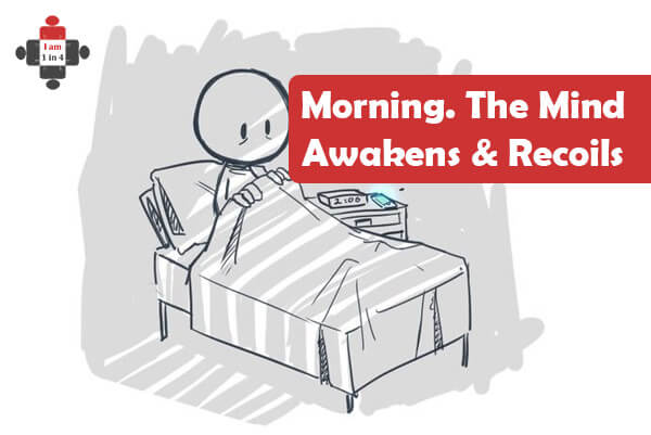 Morning – The Mind Awakens and Recoils