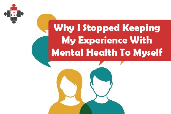 Why I Stopped Keeping My Experience With Mental Health To Myself