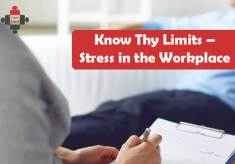 Know Thy Limits – Stress in the Workplace