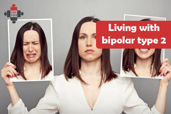 Living with bipolar type 2