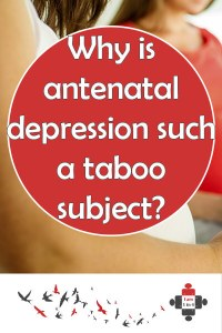 Why is antenatal depression such a taboo subject? Why is antenatal depression such a taboo subject? This needs to change. There's support out there and I'm so proud of myself for admitting I needed help.