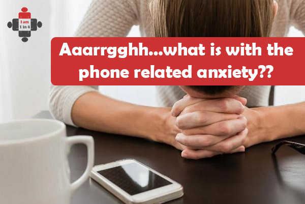 Aaarrgghh…what is with the phone related anxiety??